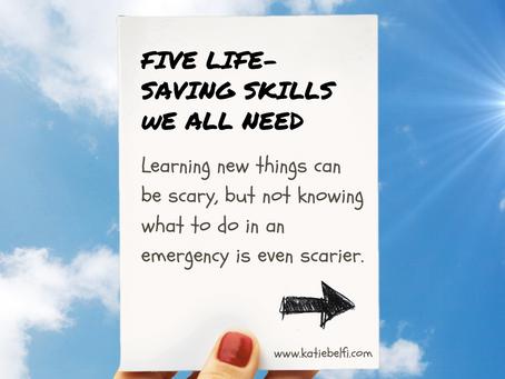 Top Five Life-Saving Skills We All Need