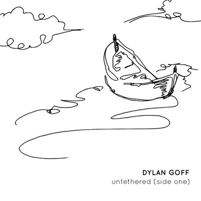 EP: Dylan Goff – untethered (side one)