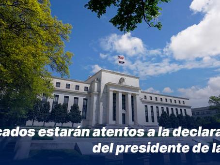 Mercados estarán atentos a la declaración del presidente de la FED