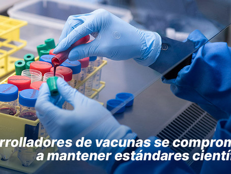 Desarrolladores de vacunas se comprometen a mantener estándares científicos
