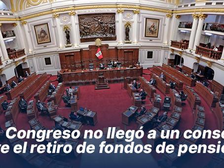 Congreso no llegó a un consenso sobre el retiro de fondos de pensiones