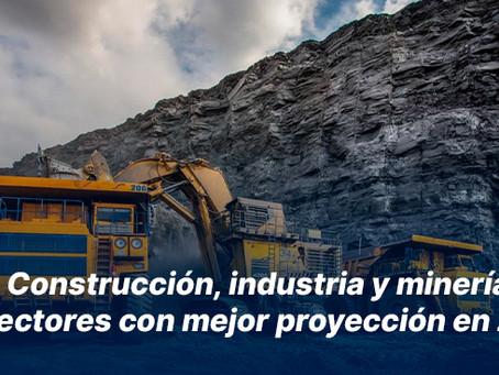 Construcción, industria y minería son los sectores con mejor proyección en 2021