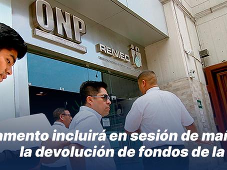 Parlamento incluirá en sesión de mañana la devolución de fondos de la ONP