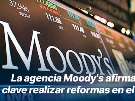 La agencia Moody's afirma que será clave realizar reformas en el país