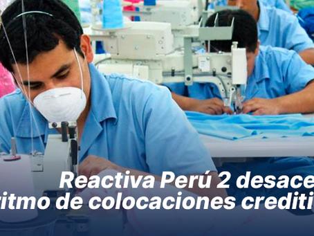 Reactiva Perú 2 desacelera ritmo de colocaciones crediticias