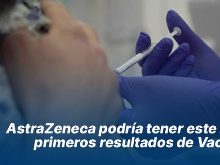 AstraZeneca podría tener este mes  primeros resultados de Vacuna