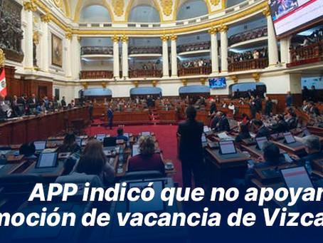 APP indicó que no apoyarían la moción de vacancia de Vizcarra