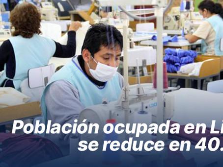Población ocupada en Lima se reduce en 40.2%