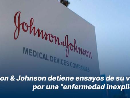 """Johnson & Johnson detiene ensayos de su vacuna por una """"enfermedad inexplicable"""""""