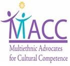 Multiethnic Advocates for Cultural Competency (MACC)