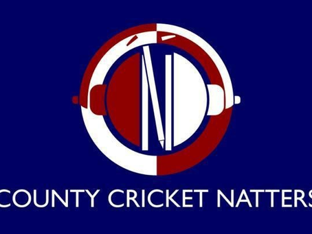 CCM launch County Cricket Natters Podcast!