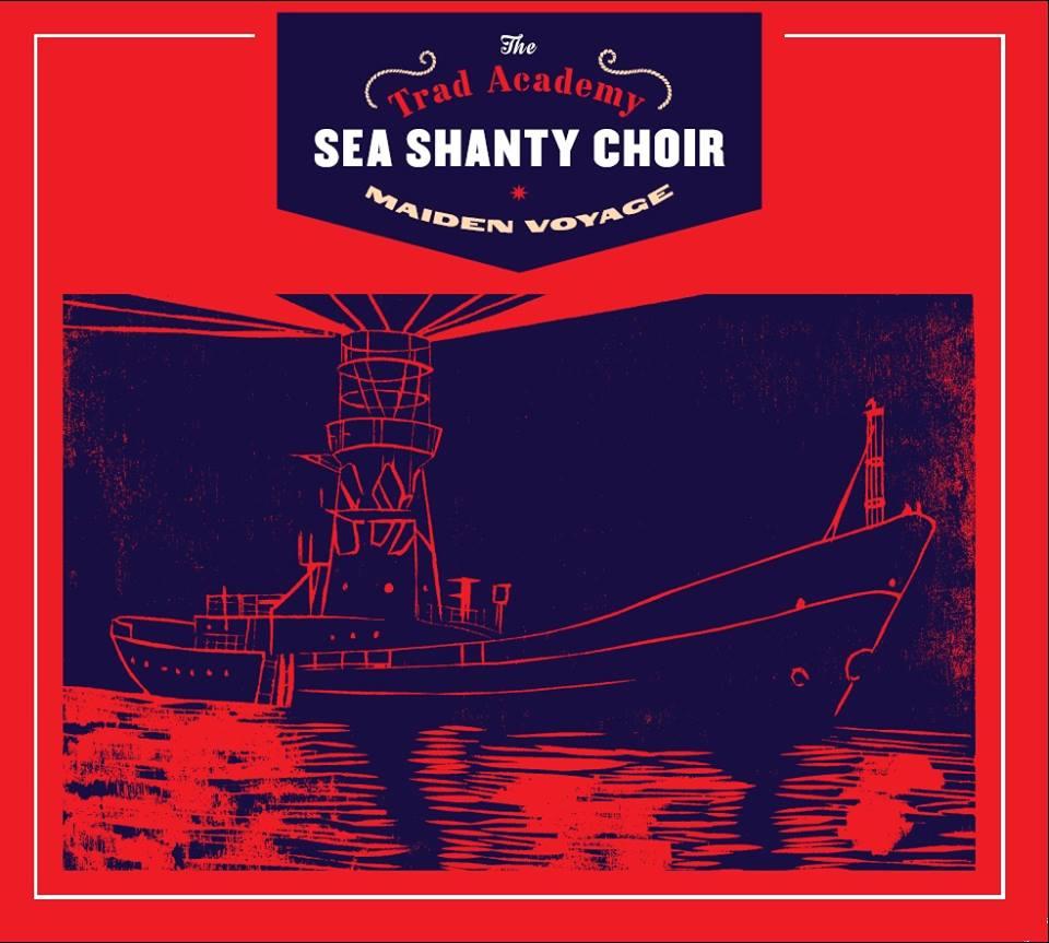 Trad Academy Sea Shanty Album
