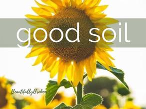 Be the good soil