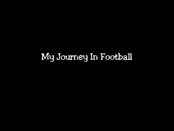 My journey in football
