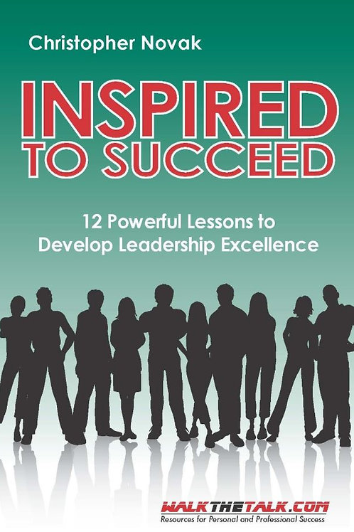 Inspired to Succeed: 12 Powerful Lessons to Develop Leadership Excellence