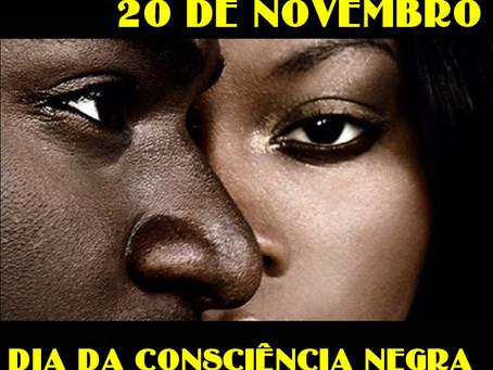 Dia 20 de Novembro ,Dia da Consciência Negra .
