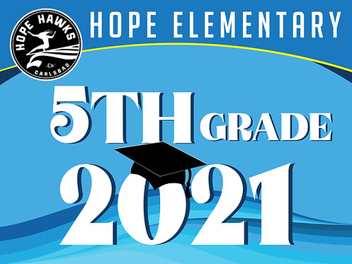 HOPE ELEMENTARY 5TH GRADE YARD SIGN