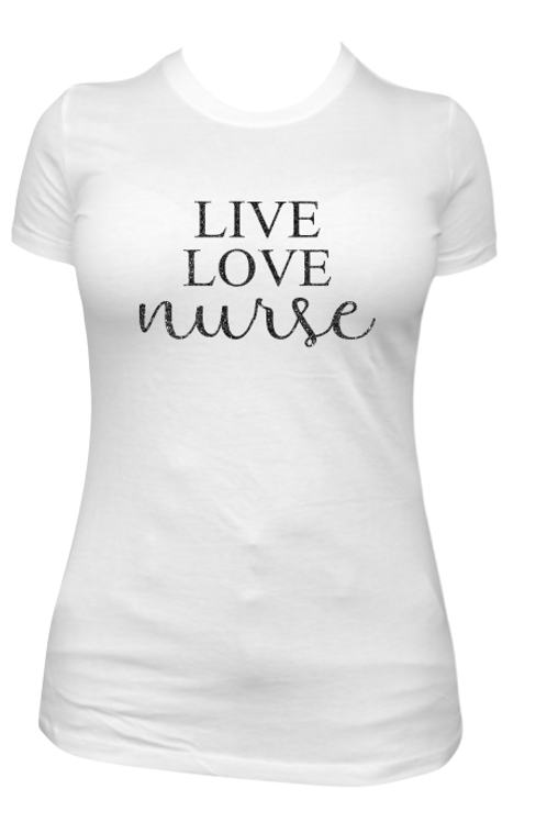 LIVE LOVE NURSE: T-SHIRT