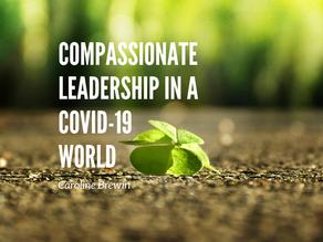 Compassionate Leadership in a Covid-19 World
