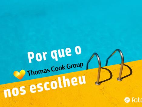 Por que o Grupo Thomas Cook nos escolheu?