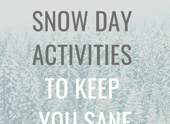 10 Snow Day Activites to Keep You Sane