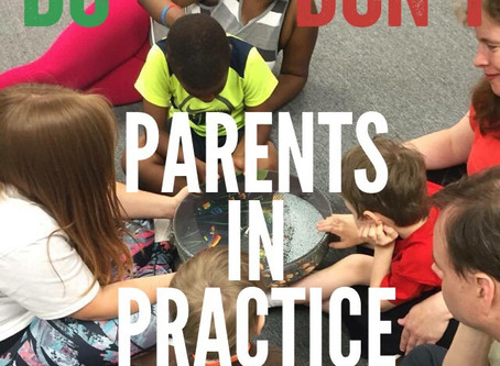 Parents in Practice: Do's and Don'ts
