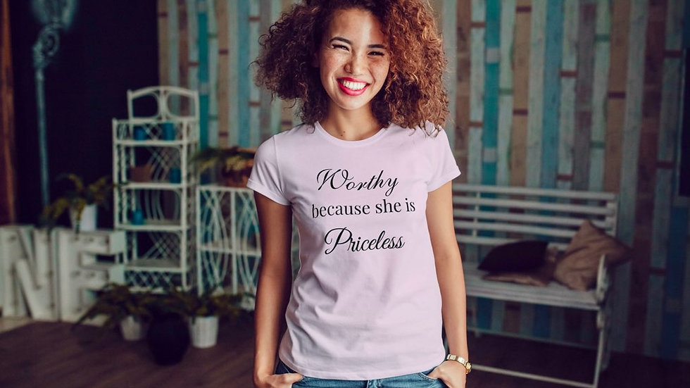 Worthy because she is priceless t-shirt
