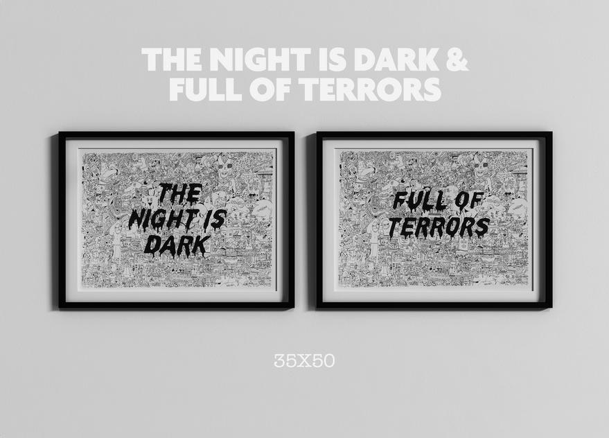 THE NIGHT IS DARK & FULL OF TERRORS