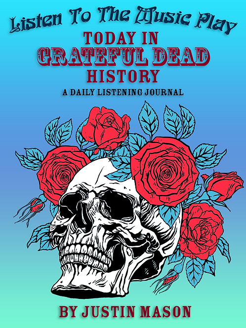 Today In Grateful Dead History Print Edition