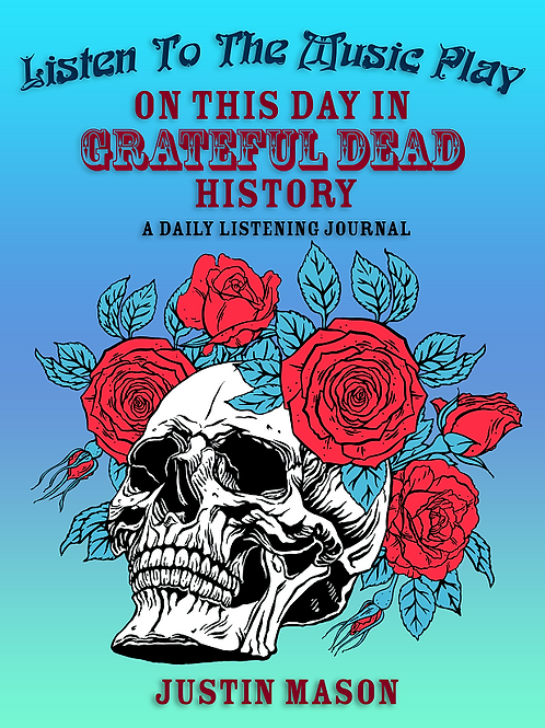 On This Day In Grateful Dead History Print Edition