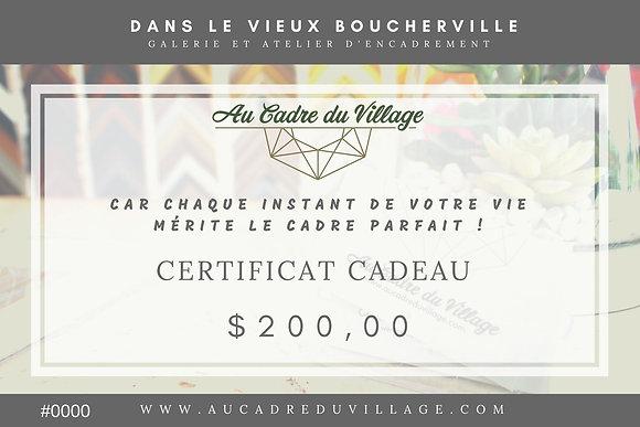 Certificat cadeau 200$ (tx inclues)