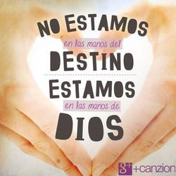 No estamos en las manos del destino estamos en las manos de Dios.jpg