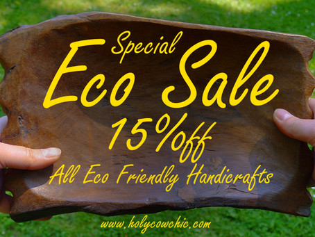 ECO SALE! -15% Off All Eco-Friendly Handicrafts!
