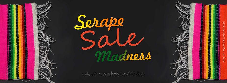 Serape SALE Madness!