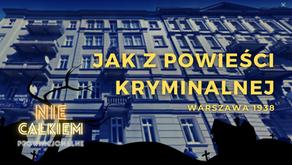 Jak w powieści kryminalnej (Warszawa 1938)