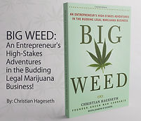 Big Weed: An Entrepreneur's High Stakes Adventures in the Budding Marijuana Business