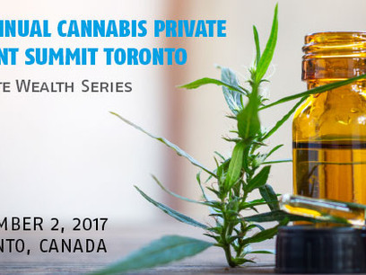 Highlights from the 2nd Annual Cannabis Private Investment Summit Toronto (November 2, 2017)