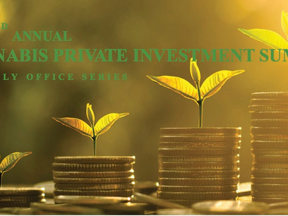 THE 2nd ANNUAL CANNABIS PRIVATE INVESTMENT SUMMIT RECAP