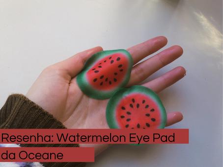 Resenha: Watermelon Eye Pads, da Oceane