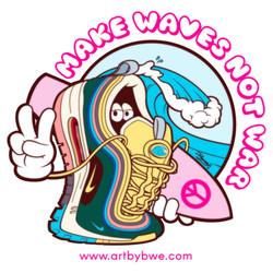 """""""Make Waves Not War"""""""