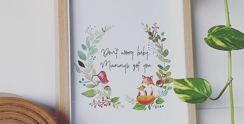 Mummy's got you