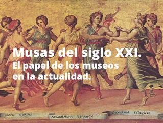 Musas del siglo XXI. El papel de los museos en la actualidad