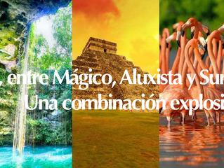 México, entre Mágico, Aluxista y Surrealista. Una combinación explosiva