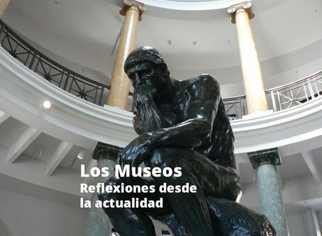 Los Museos, reflexiones desde la actualidad