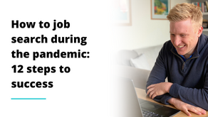 How to job search during the pandemic: 12 steps to success!