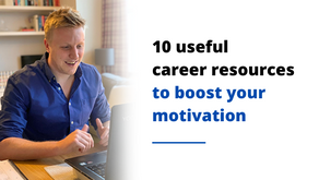 10 useful career resources to boost your motivation