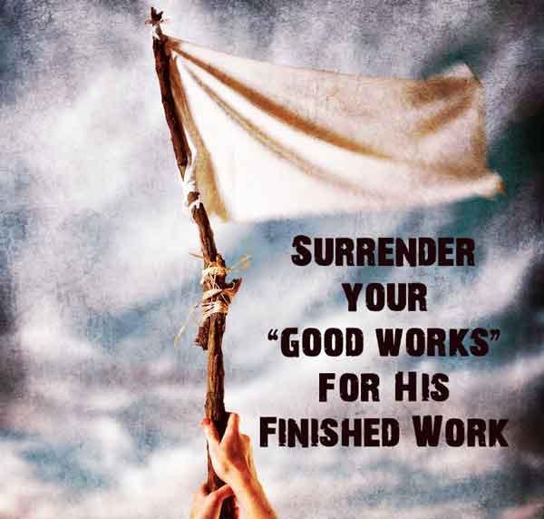 Surrender-good-works.jpg