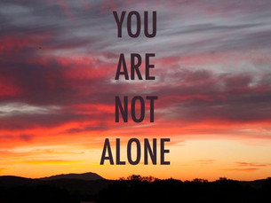You Are Not Alone or Left Out