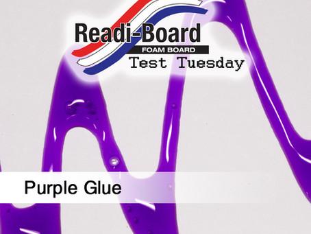 Test Tuesday: Purple Glue