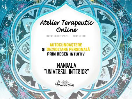 """Atelier de Mandale. AUTOCUNOAȘTERE și DEZVOLTARE PERSONALĂ prin DESEN - Mandala """"Universul Interior"""""""